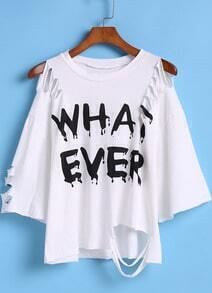 White Round Neck Ripped WHAT EVER Print T-Shirt