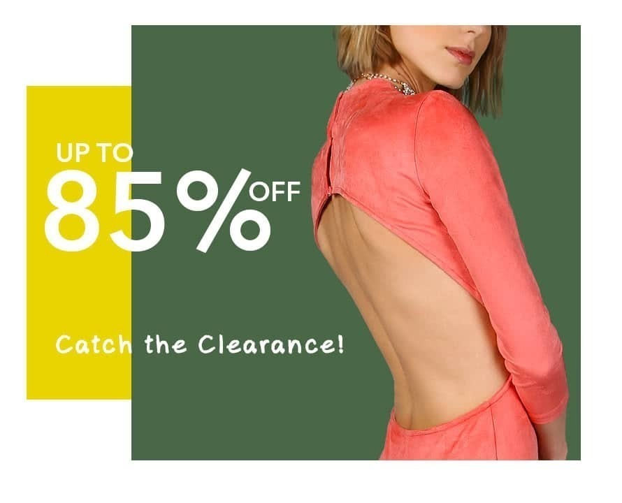 Catch the Clearance!  Up to 85% Off