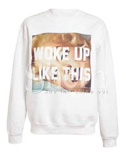 White Monroe WOKE UP LIKE THIS Print Sweatshirt