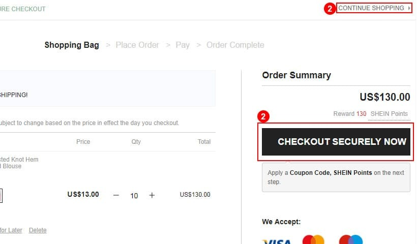 "6f91b4f791 Click on ""CHECKOUT SECURELY NOW"" if you are ready to place the order.  Otherwise, click CONTINUE SHOPPING."