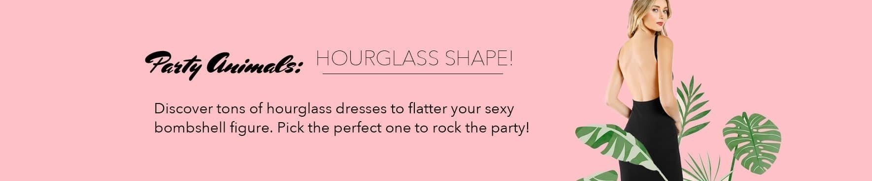 HOURGLASS SHAPE